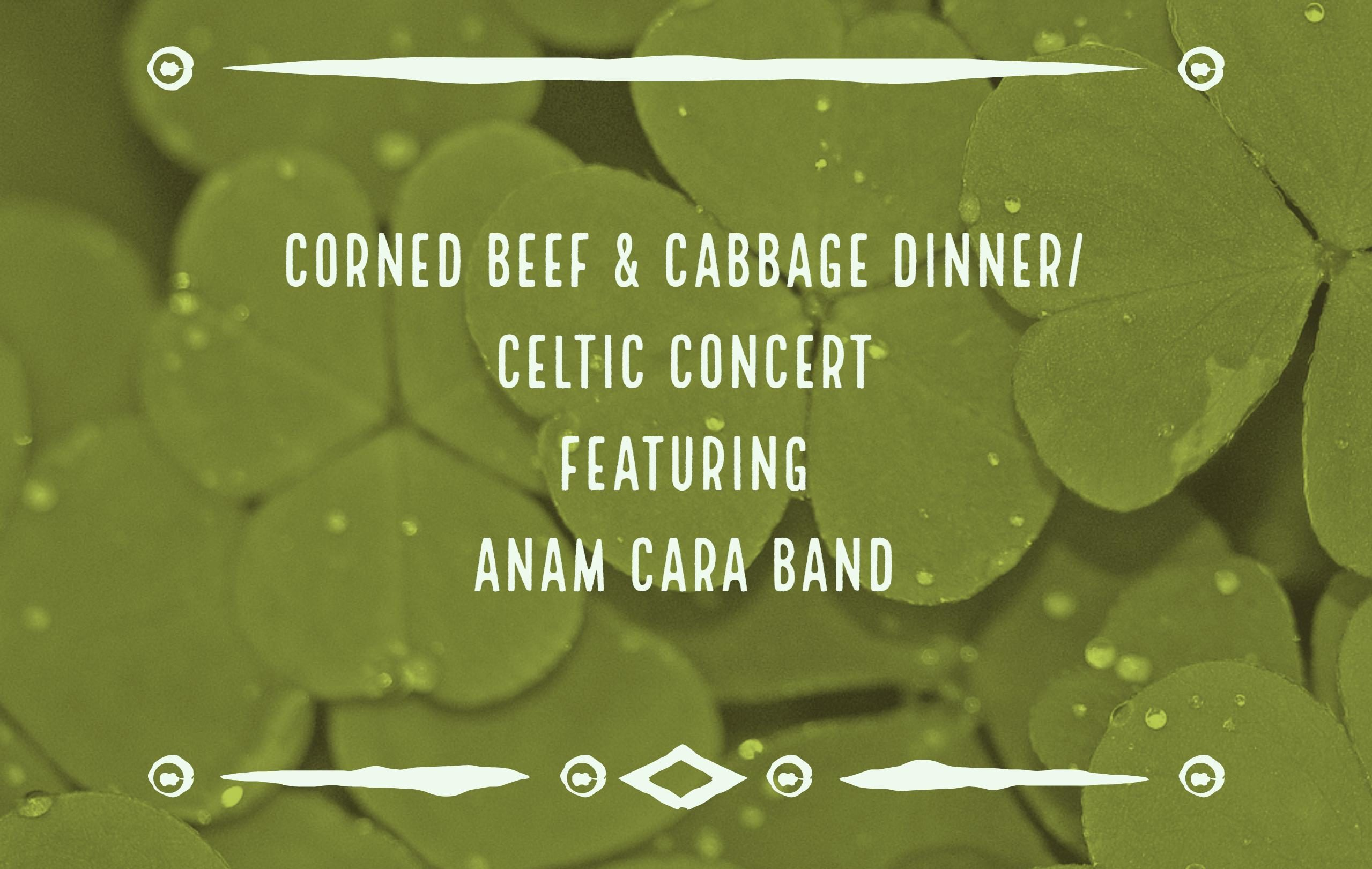 Corned Beef & Cabbage Dinner/Celtic Concert – March 18, 2017